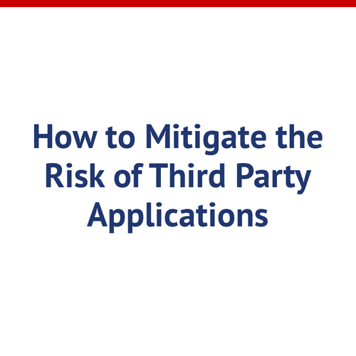 Learning from Breaches: How to Mitigate the Risk of Third Party Applications