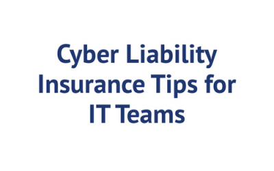 Cyber Liability Insurance Tips for IT Teams