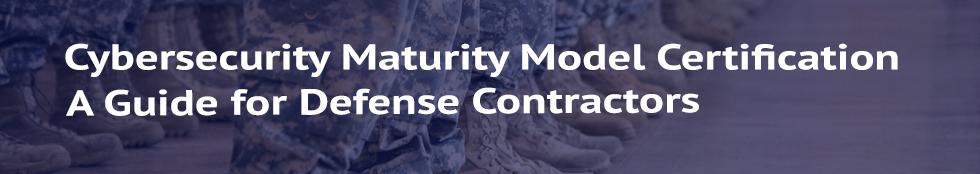 The CMMC vs. NIST: A Guide for Defense Contractors